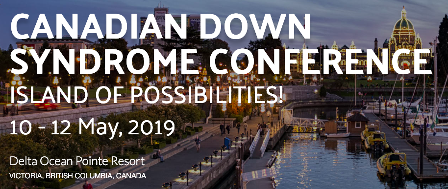 Canadian Downs Syndrome Conference Victoria