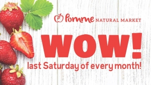 Wow! Saturday @ Pomme Natural Market Nanaimo